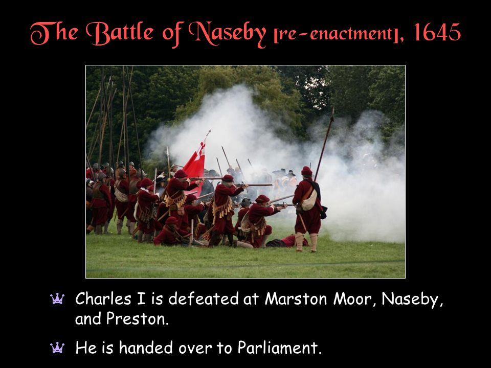 The Battle of Naseby [re-enactment], 1645